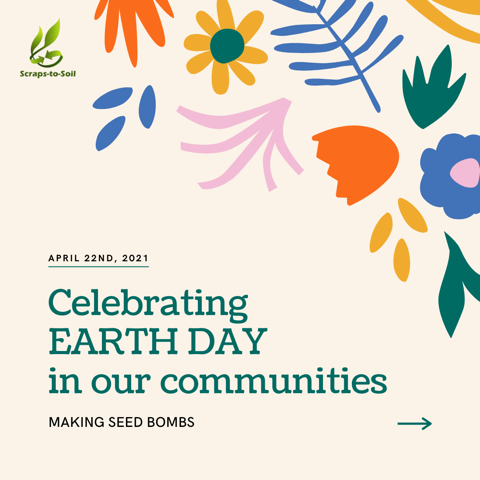 Celebrating Earth Day in our communities making seed bombs