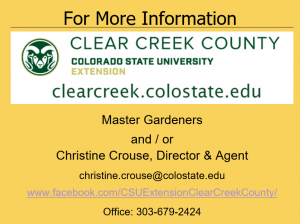 For more information contact Christine Crouse at Clear Creek County CSU Extension
